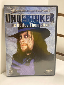 WWE The Undertaker. He buries them alive