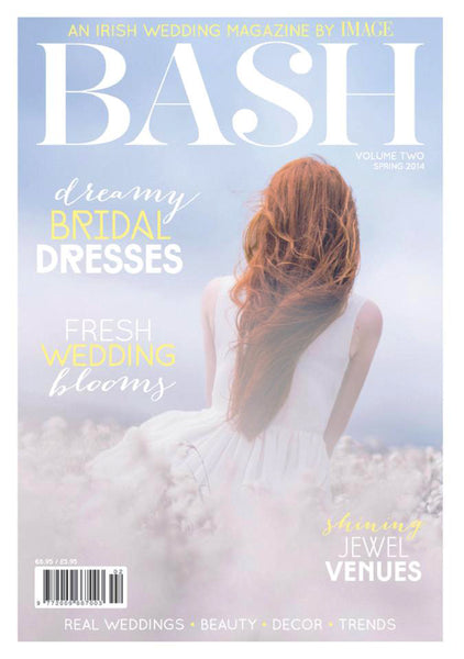 Bash Irish Bridal Wedding Magazine - Spring 2014