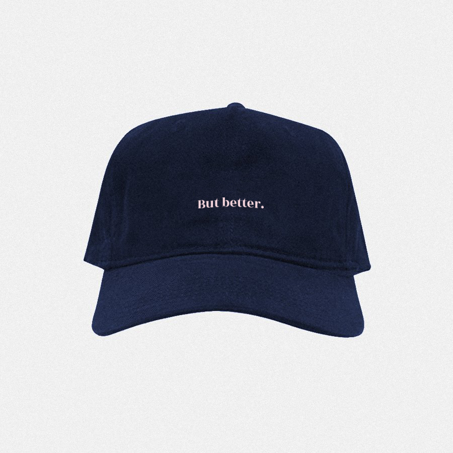 Baseball Cap. But better. <span>Go incognito with our 'But better' baseball cap</span>
