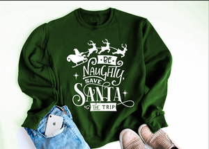Be naughty, Save Santa the Trip Sweater