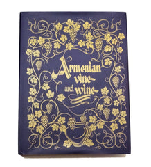 ARMENIA VINE AND WINE: A new publication on an almost forgotten wine country