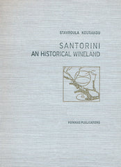 SANTORINI: AN HISTORICAL WINELAND, quarto, 189pp