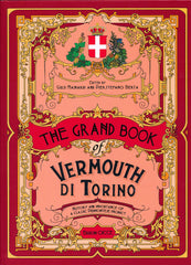 THE GRAND BOOK OF VERMOUTH DI TORINO, 2019, 271 pp.