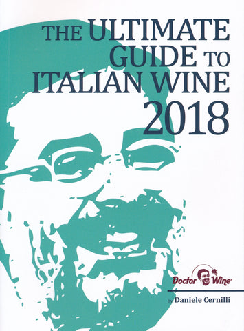 DANIELE CERNILLI'S        ULTIMATE GUIDE TO ITALIAN WINES 2018 600 pages
