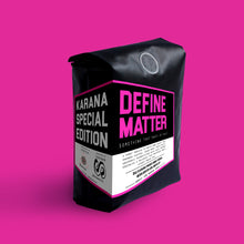 Load image into Gallery viewer, Roasted Beans Karana Special Edition Define Matter