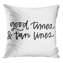 Load image into Gallery viewer, Emvency Throw Pillow Covers Decorative Cases Saying Good Times and Tan Lines Summer Calligraphy Cursive Enjoy Fun Hand 20x20 Inch Cover Cushion Pillowcase Square Case Print