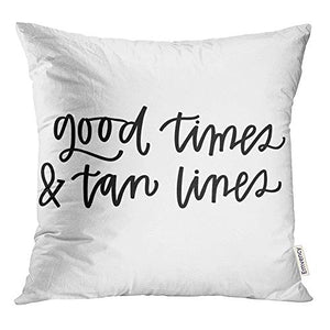 Emvency Throw Pillow Covers Decorative Cases Saying Good Times and Tan Lines Summer Calligraphy Cursive Enjoy Fun Hand 20x20 Inch Cover Cushion Pillowcase Square Case Print