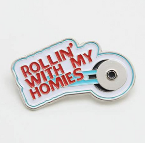 """Rollin' with my Homies"" Funny Enamel Pin from Riley Blake"
