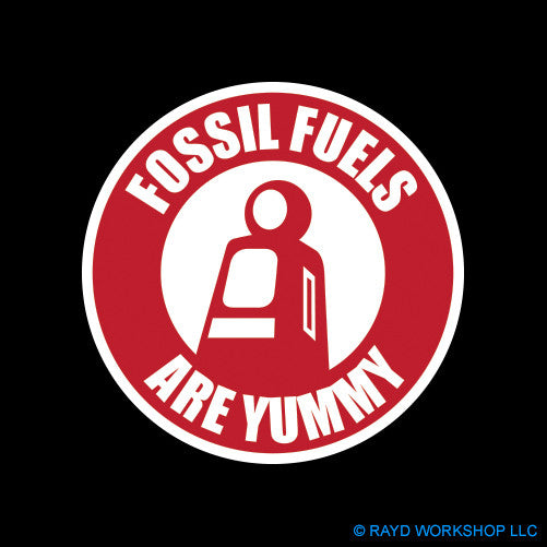 Fossil Fuels Are Yummy