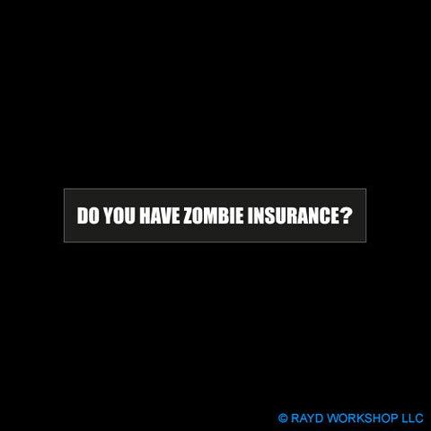 Do You Have Zombie Insurance?