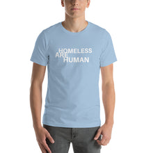 Load image into Gallery viewer, Homeless are Human Short-Sleeve Unisex T-Shirt