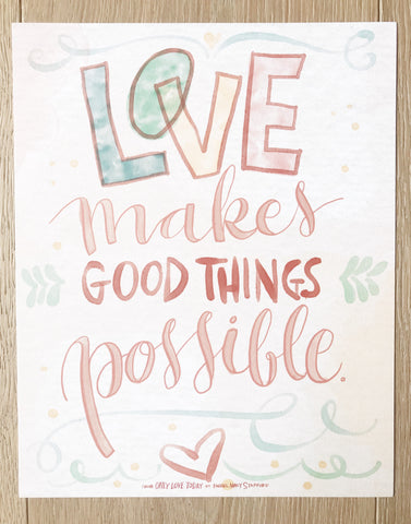 Love Makes Good Things Possible
