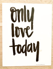 Only Love Today Bold Print
