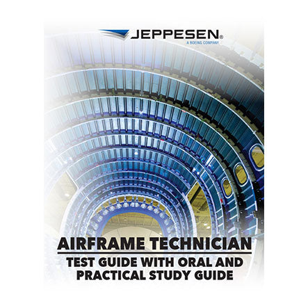 Airframe Technician Test Guide with Oral and Practical Study Guide
