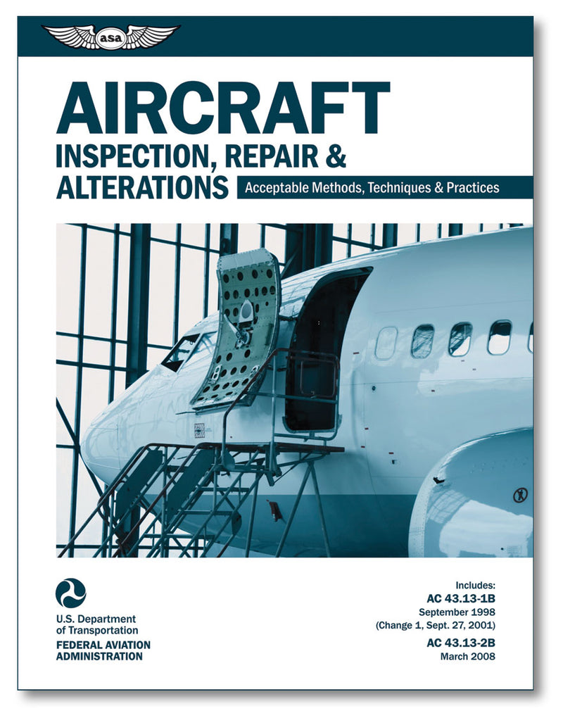 Aircraft Inspection, Repair and Alterations - Acceptable Methods, Techniques and Practices