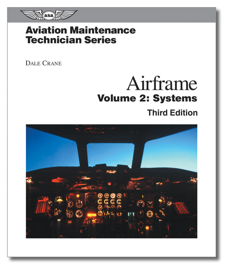 Aviation Maintenance Technician Series - Airframe, Volume 2 - Systems (3rd Edition)