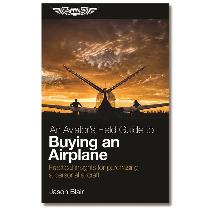 An Aviator's Field Guide to Buying and Airplane