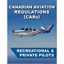 Canadian Aviation Regulations (CARS) for Recreational and Private Pilots
