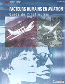 Human Factors For Aviation - Instructor`s Guide