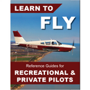 Learn To Fly - Reference Guides for Recreational and Private Pilots