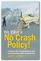 We Have a No Crash Policy!