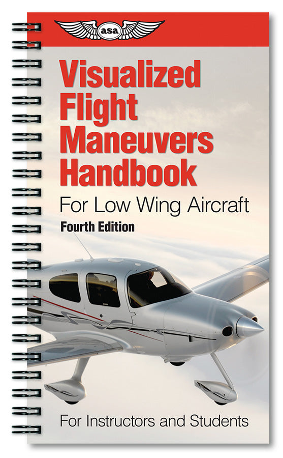 Visualized Flight Maneuvers Handbook for Low Wing Aircraft, 4th Edition
