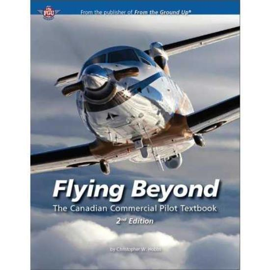 Flying Beyond - The Canadian Commercial Pilot Textbook, 2nd Edition