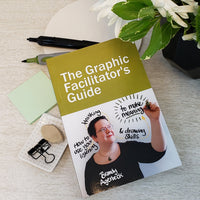 The Graphic Facilitator's Guide - Loosetooth.com