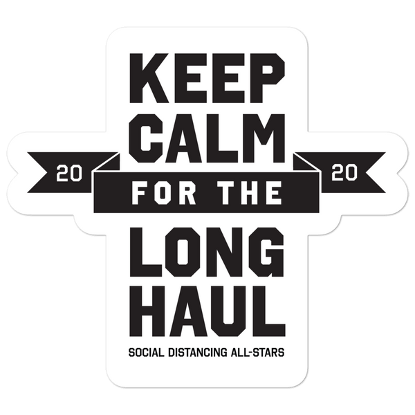 Keep Calm for the Long Haul Sticker - Loosetooth.com