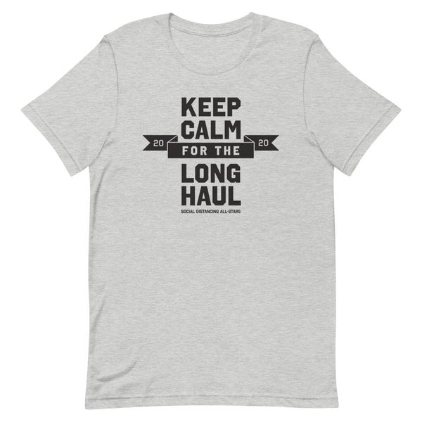Keep Calm for the Long Haul | Light Colors Unisex T-Shirt - Loosetooth.com