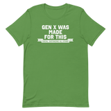 Gen X was Made for This | Bright and Dark Colors Unisex T-Shirt - Loosetooth.com