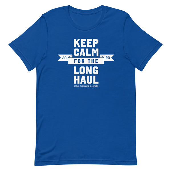 Keep Calm for the Long Haul | Bright and Dark Colors Unisex T-Shirt - Loosetooth.com