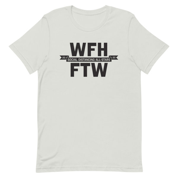 Work from Home FTW | Light Colors Unisex T-Shirt - Loosetooth.com