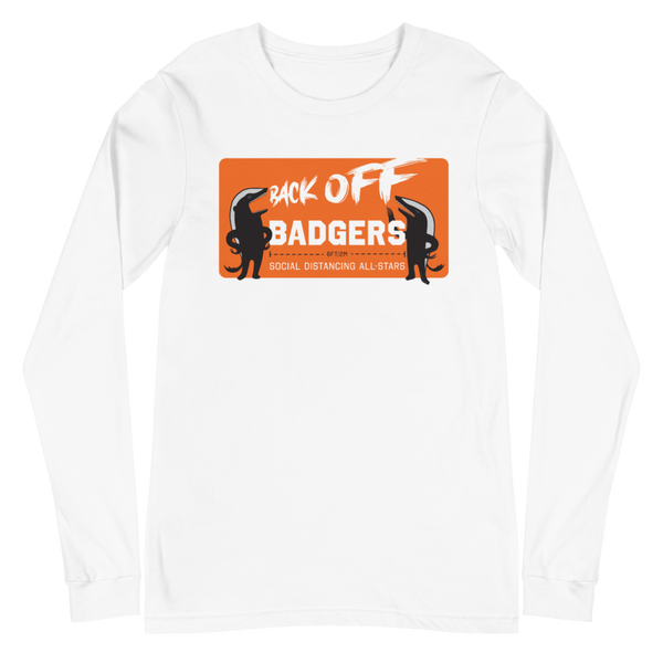 Back Off Badgers | Unisex Long Sleeve Tee - Loosetooth.com