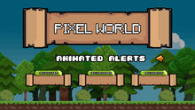 Load image into Gallery viewer, Pixel World Stream Alerts