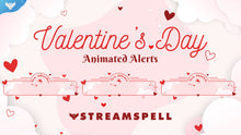 Load image into Gallery viewer, Valentine's Day Stream Alerts
