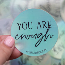 Load image into Gallery viewer, You are ENOUGH ✨ - Holographic Sticker