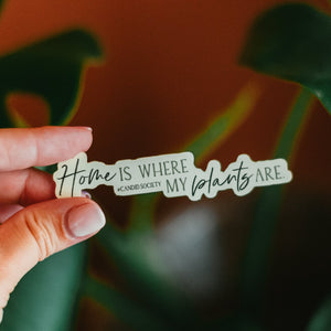 Home is Where my Plants Are 🌱 - Premium Sticker