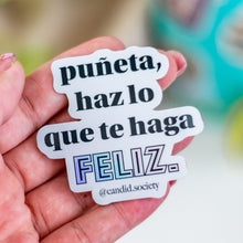 Load image into Gallery viewer, Haz lo que te haga feliz - Premium Sticker
