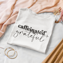 Load image into Gallery viewer, Caffeinated + grateful - Graphic Tee