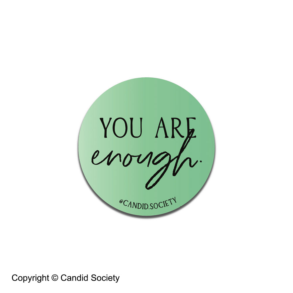 You are ENOUGH ✨ - Holographic Sticker
