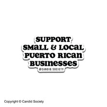 Load image into Gallery viewer, Support Small & Local Puerto Rican Businesses 🇵🇷 - Premium Sticker