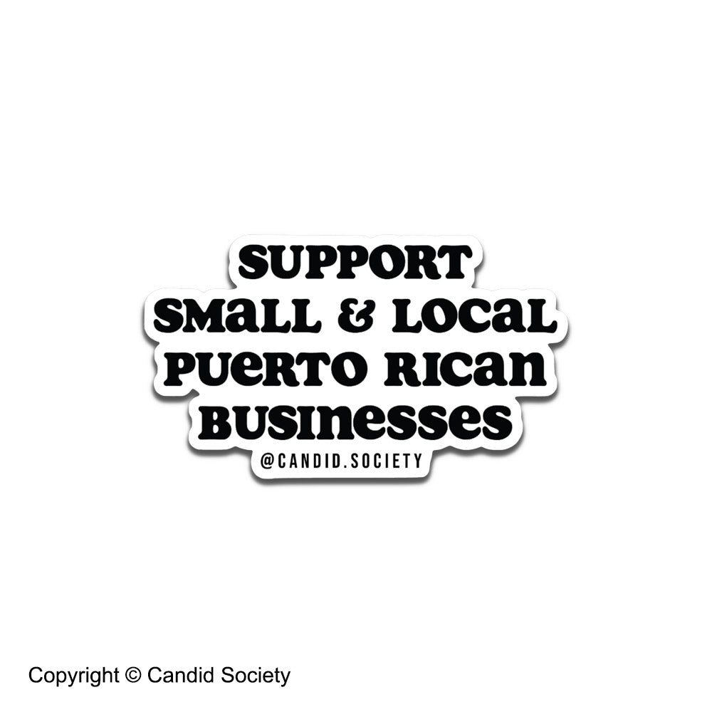 Support Small & Local Puerto Rican Businesses 🇵🇷 - Premium Sticker