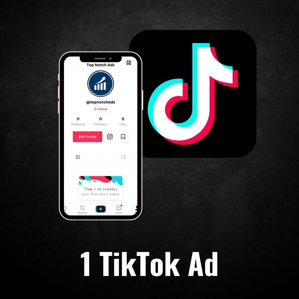 1 TikTok Ad - Top Notch Adz™