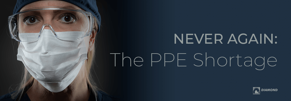 Never again: The PPE Shortage