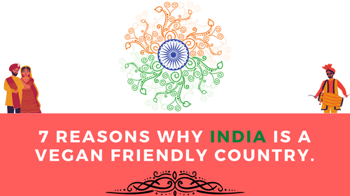 7 Reasons Why India is a Vegan-Friendly Country. | Roshni Sanghvi