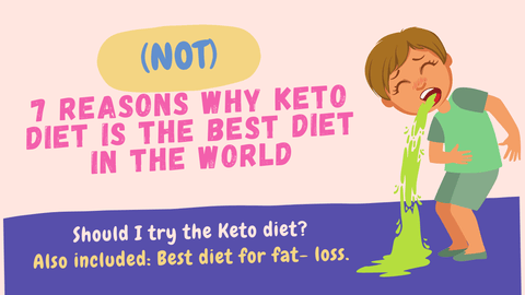 7 Reasons Why Keto Diet is the Best Diet In The World (or not)!