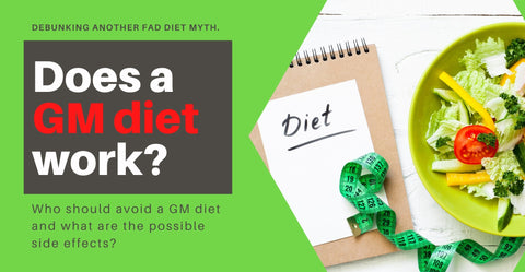 Debunking the GM diet and why it doesn't work?