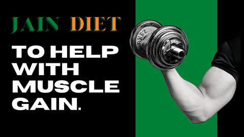 Jain Diet Plan for Weight Gain and Muscle Gain