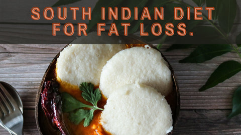 South Indian Diet Plan for Weight Loss.